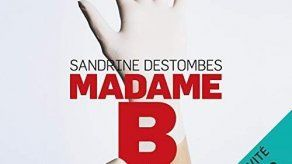 Sandrine Destombes se pone al otro lado de la ley en Madame B